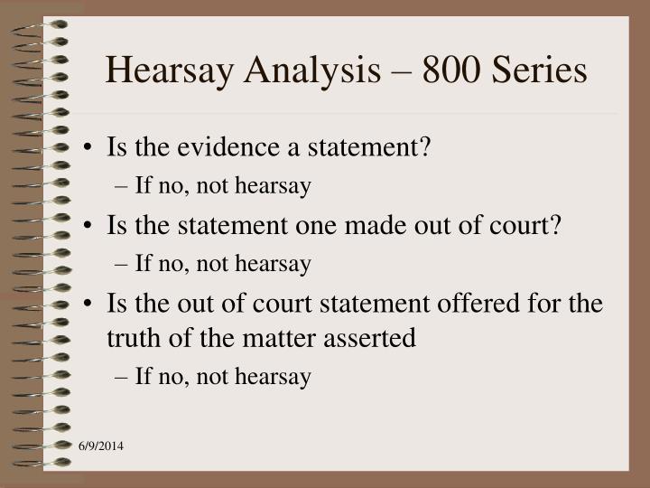 Hearsay Analysis – 800 Series