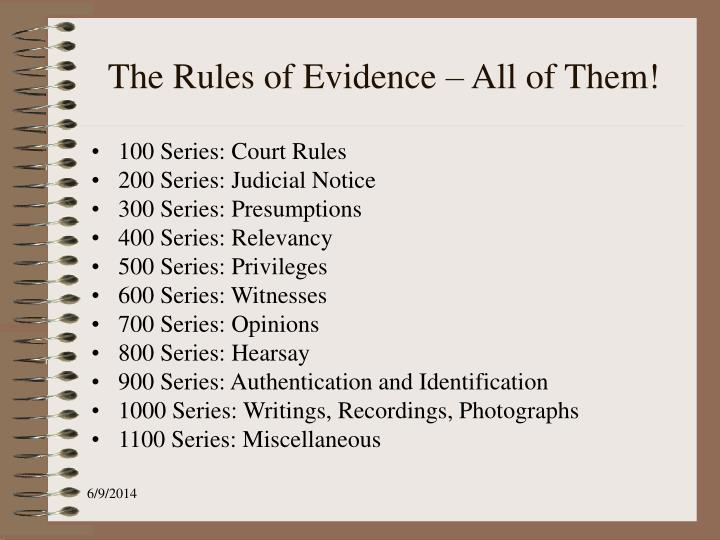 The Rules of Evidence – All of Them!