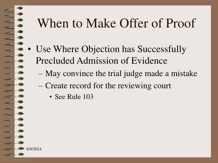 When to Make Offer of Proof