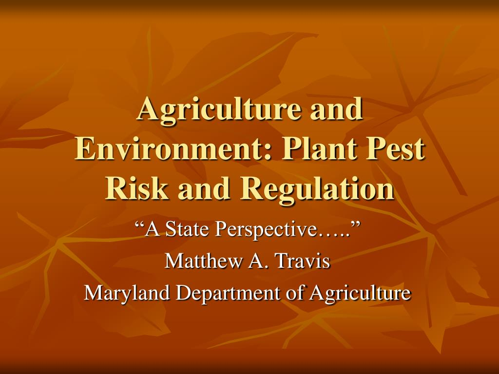 agriculture and environment plant pest risk and regulation l.
