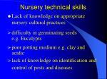 nursery technical skills