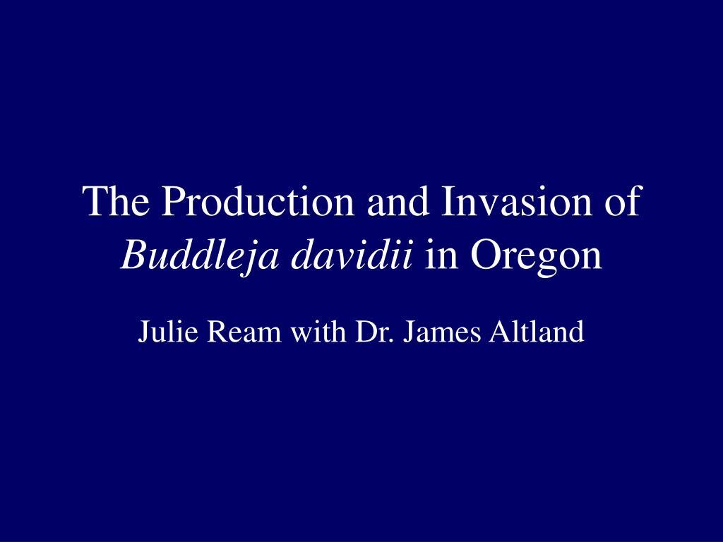 the production and invasion of buddleja davidii in oregon l.