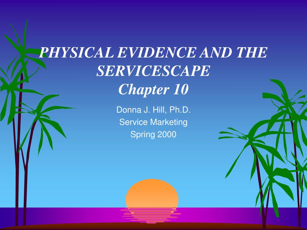 PHYSICAL EVIDENCE AND THE SERVICESCAPE