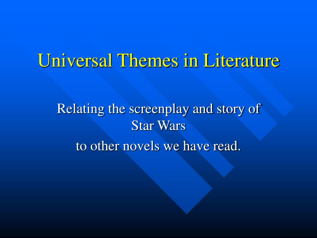 PPT - Universal Themes in Literature PowerPoint ...Universal Themes In Literature