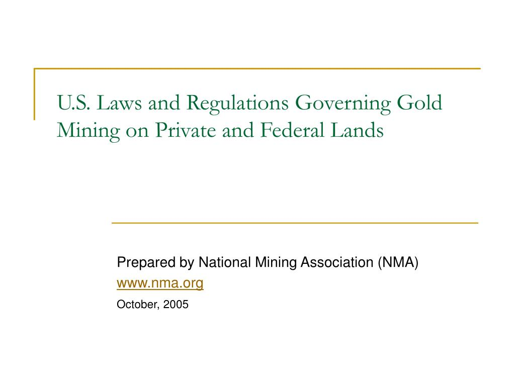 u s laws and regulations governing gold mining on private and federal lands l.