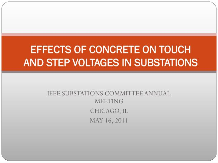 effects of concrete on touch and step voltages in substations n.