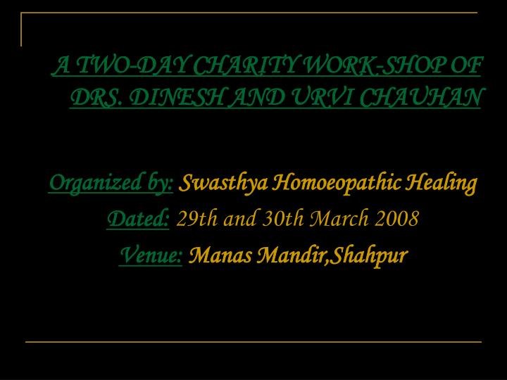 A two day charity work shop of drs dinesh and urvi chauhan