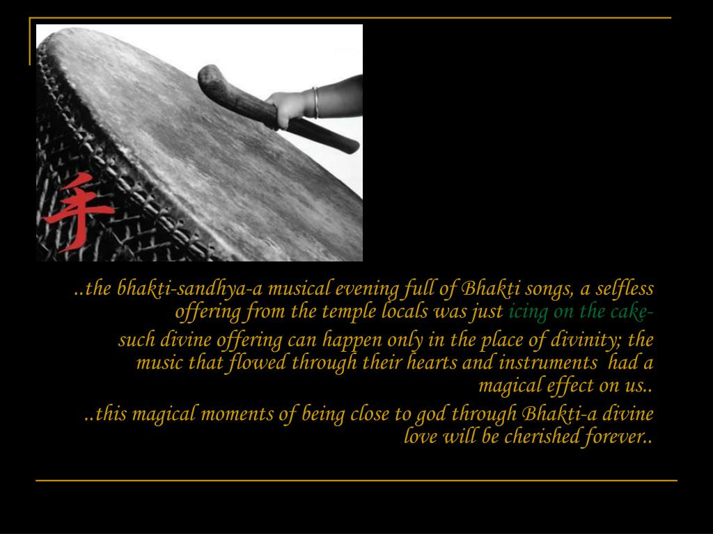 ..the bhakti-sandhya-a musical evening full of Bhakti songs, a selfless offering from the temple locals was just