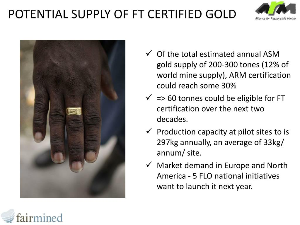 POTENTIAL SUPPLY OF FT CERTIFIED GOLD