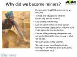 why did we become miners