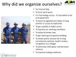 why did we organize ourselves