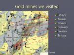 gold mines we visited