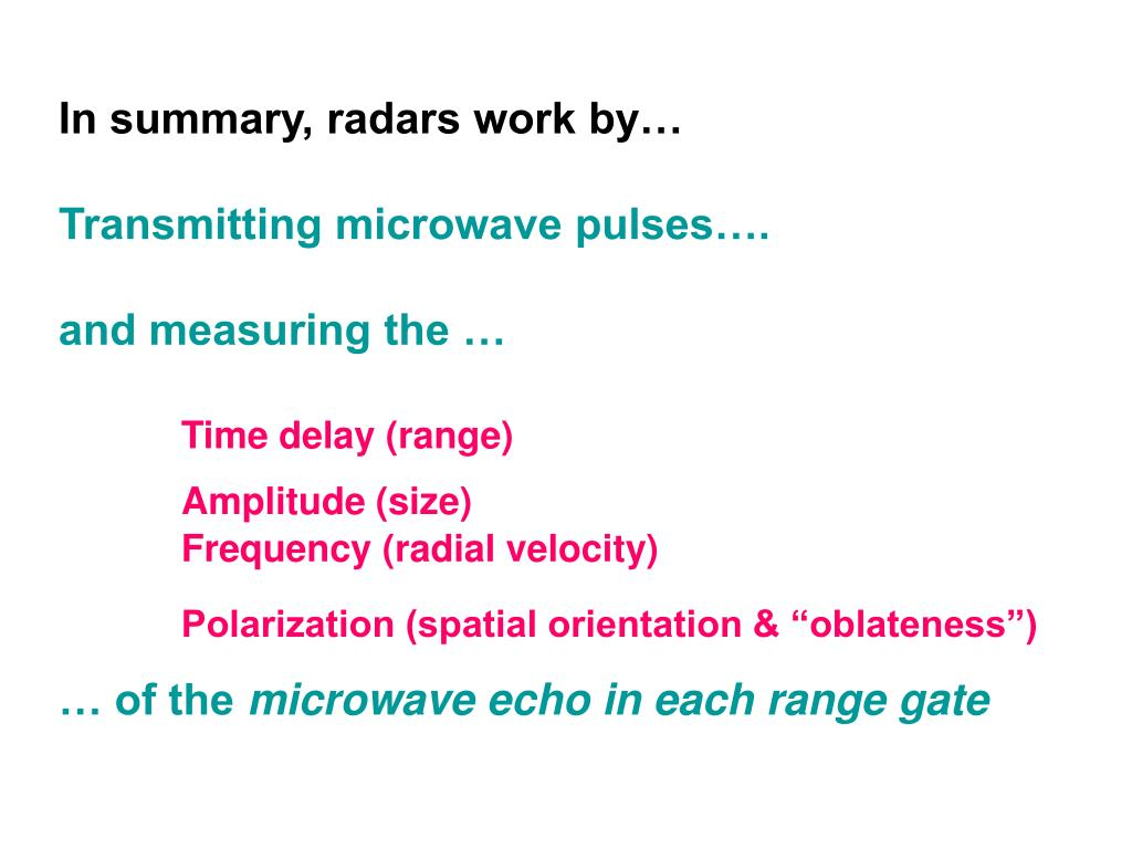 In summary, radars work by…