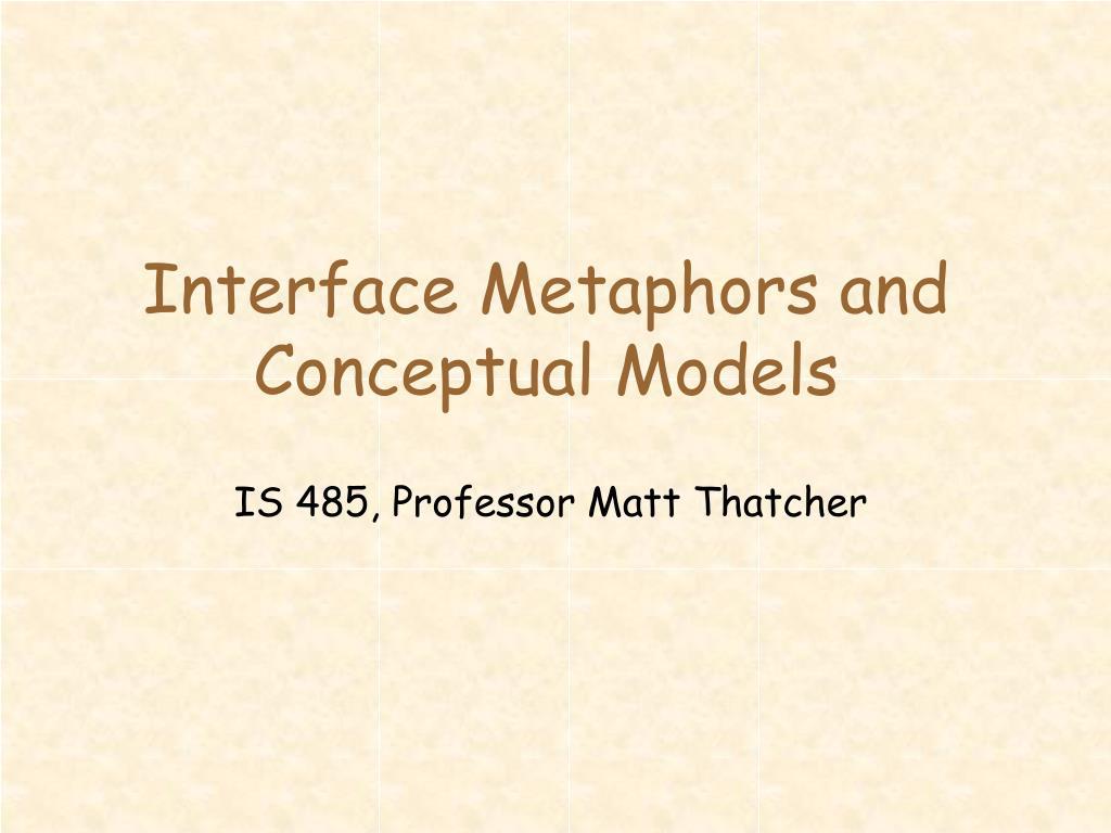 interface metaphors and conceptual models l.