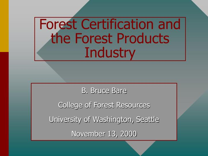 forest certification and the forest products industry n.