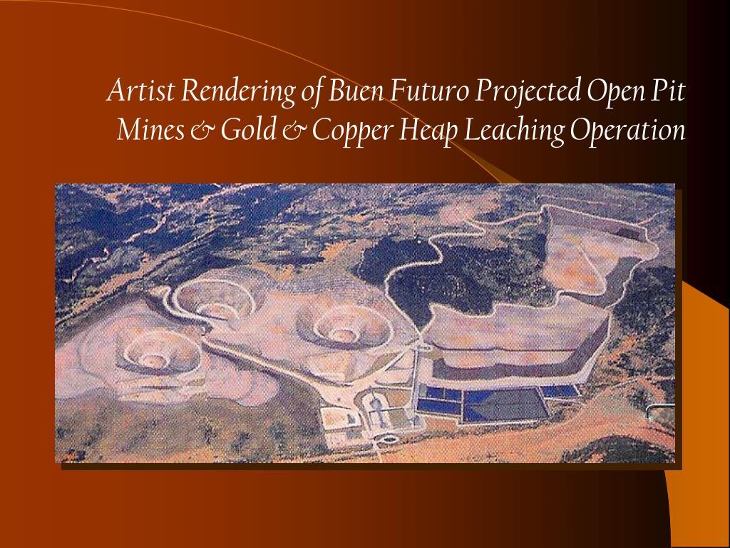 Artist Rendering of Buen Futuro Projected Open Pit Mines & Gold & Copper Heap Leaching Operation