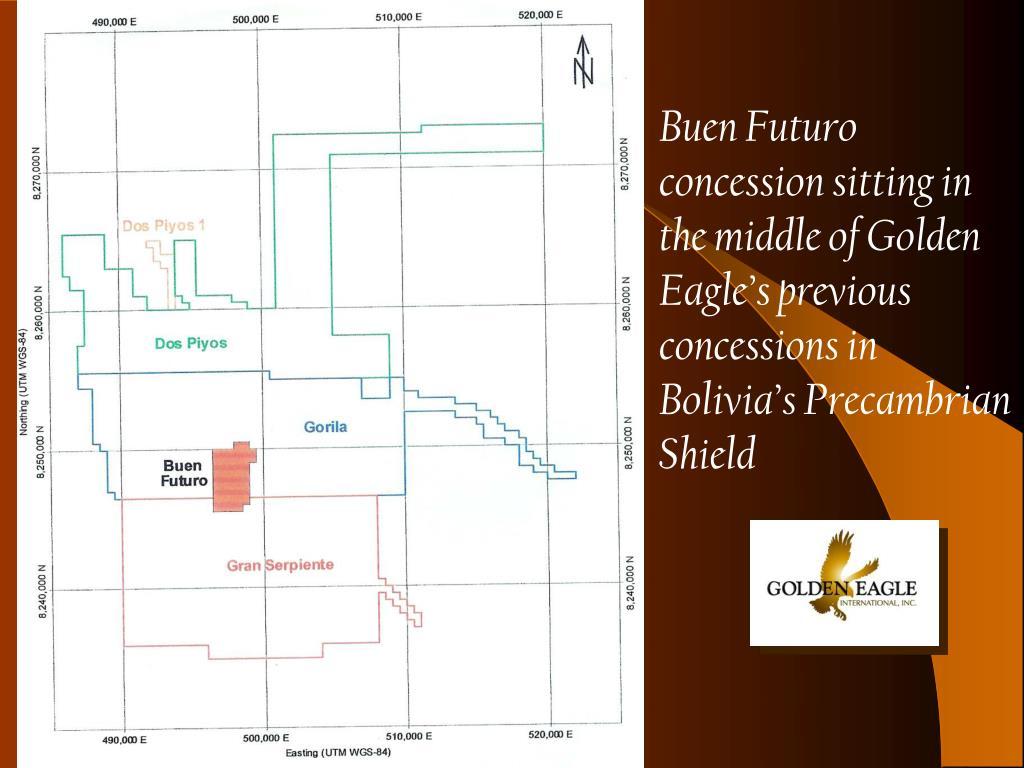 Buen Futuro concession sitting in the middle of Golden Eagle's previous concessions in Bolivia's Precambrian Shield