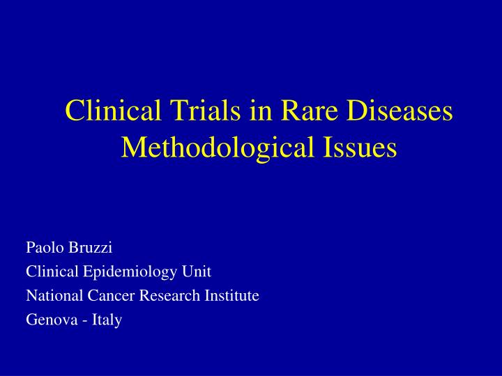 clinical trials in rare diseases methodological issues n.