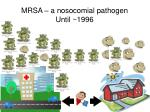 mrsa a nosocomial pathogen until 1996
