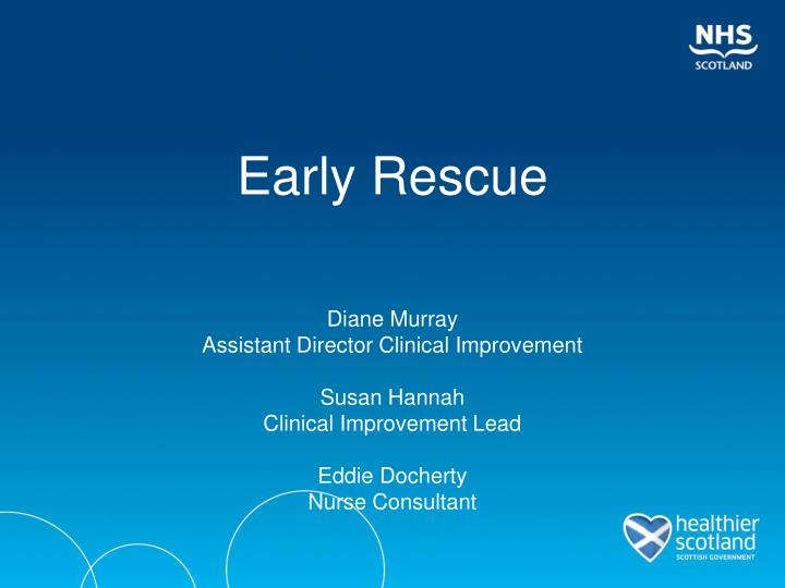 early rescue n.