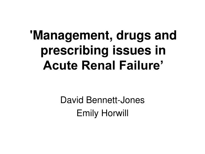 management drugs and prescribing issues in acute renal failure n.
