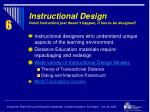 instructional design good instruction just doesn t happen it has to be designed