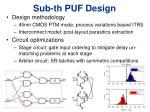 sub th puf design