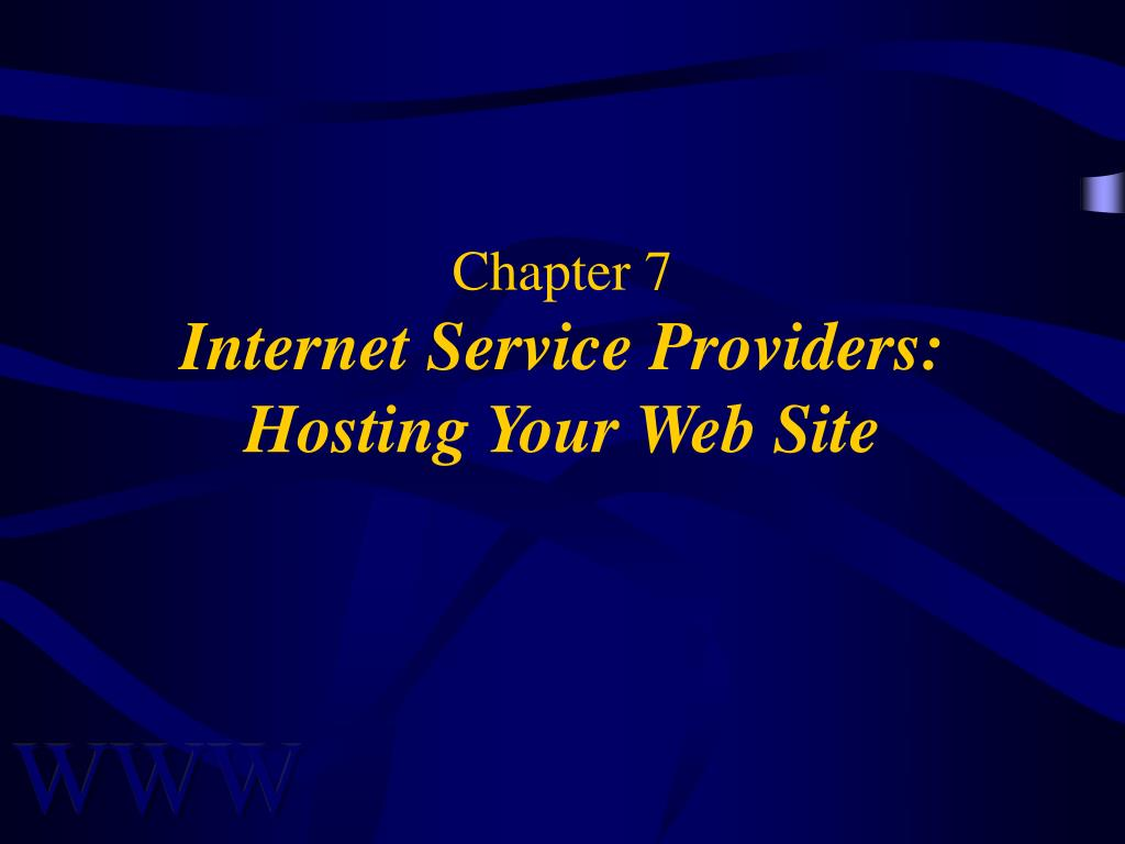 chapter 7 internet service providers hosting your web site l.