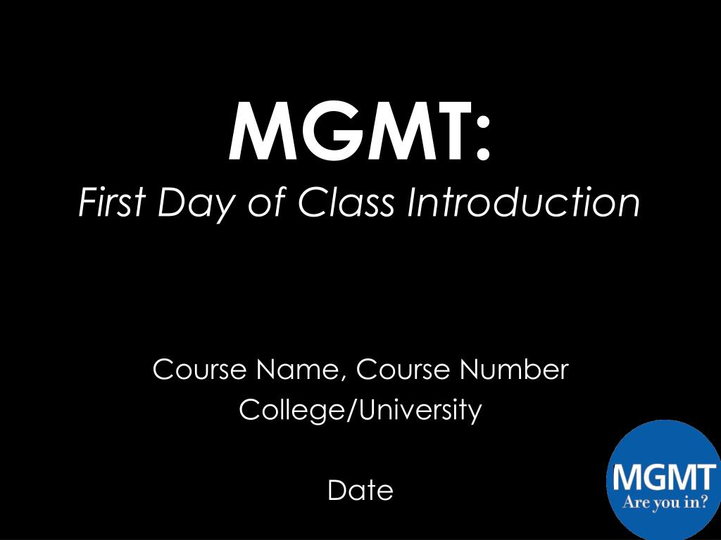mgmt first day of class introduction l.
