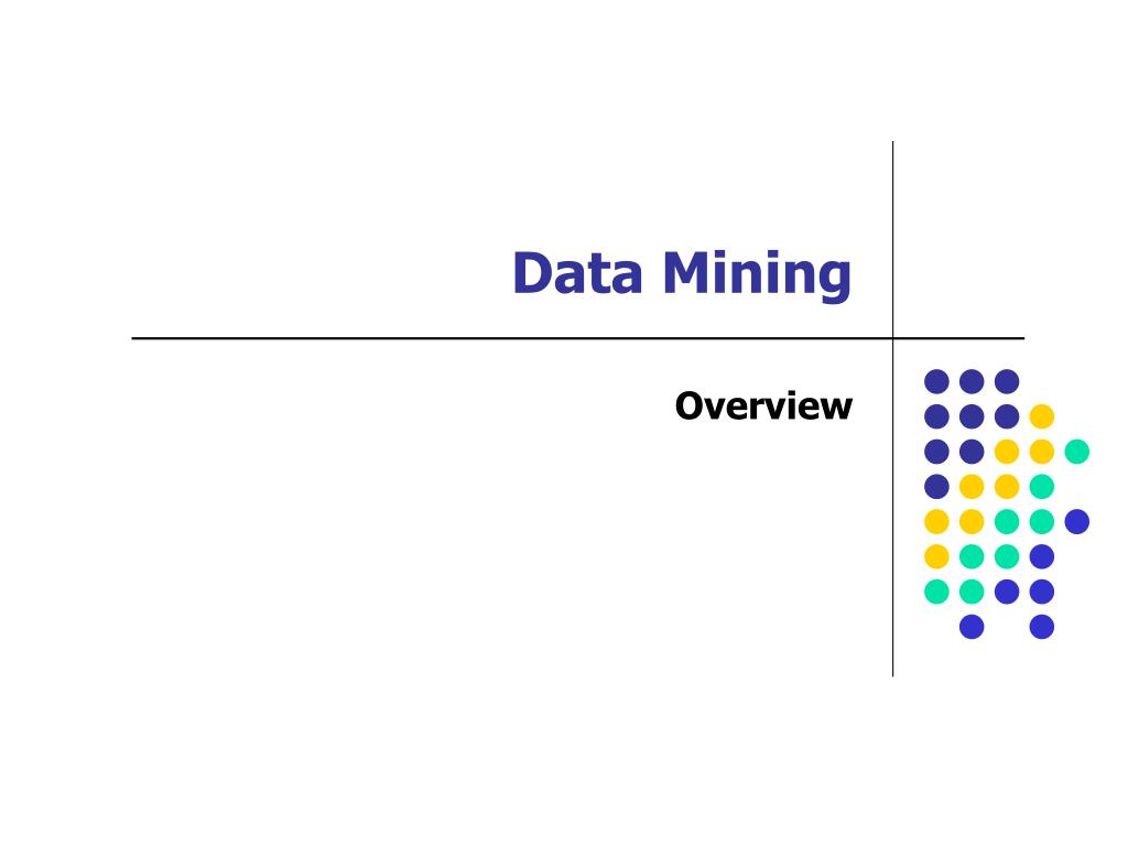 overview of the data mining The most basic form of data analysis the recipient of an offer can respond or not respond a common task in data mining is to examine data where the classification is unknown or will occur in the future, with the goal of predicting what that classification is or.