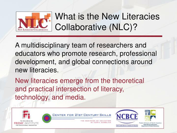 What is the New Literacies Collaborative (NLC)?