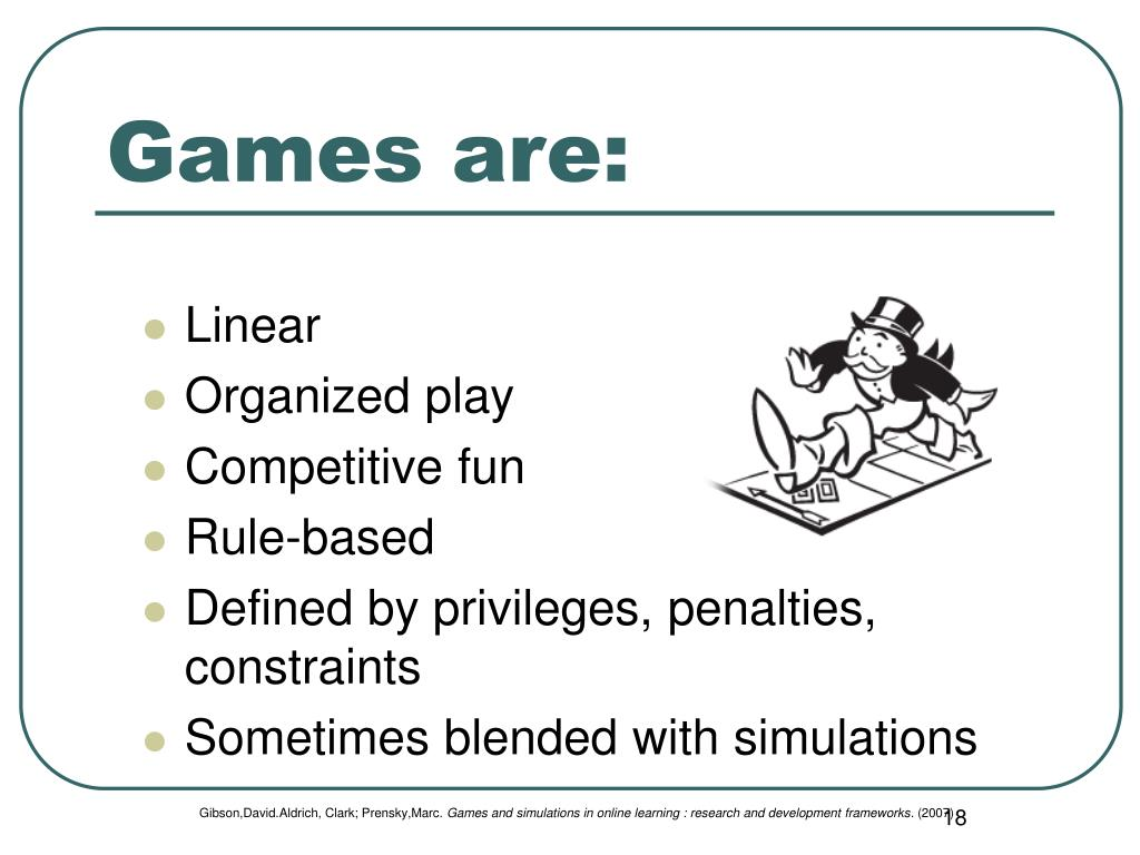 Games are: