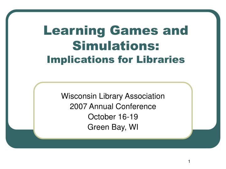 Learning games and simulations implications for libraries