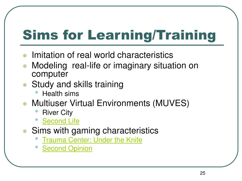 Sims for Learning/Training