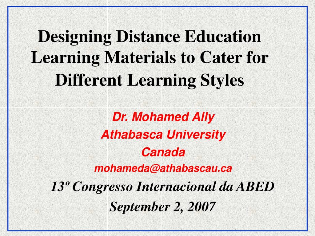 designing distance education learning materials to cater for different learning styles l.
