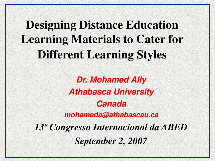 designing distance education learning materials to cater for different learning styles n.