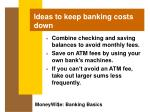 ideas to keep banking costs down