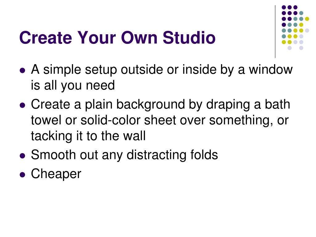 Create Your Own Studio