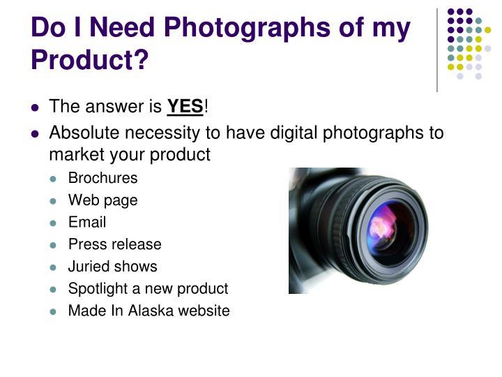 Do i need photographs of my product