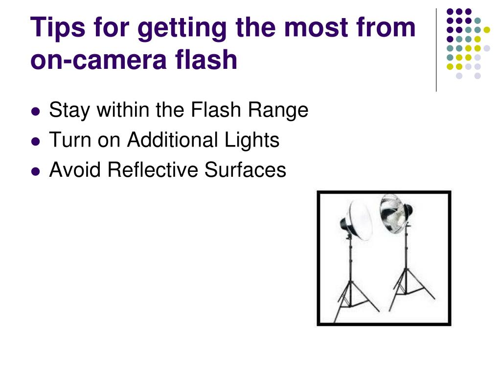 Tips for getting the most from on-camera flash
