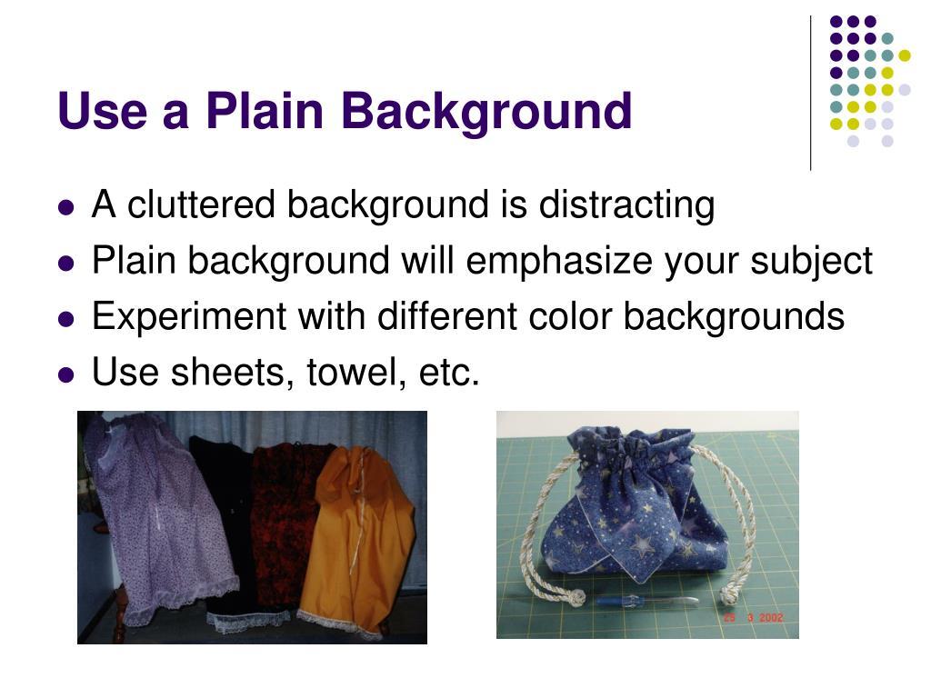 Use a Plain Background