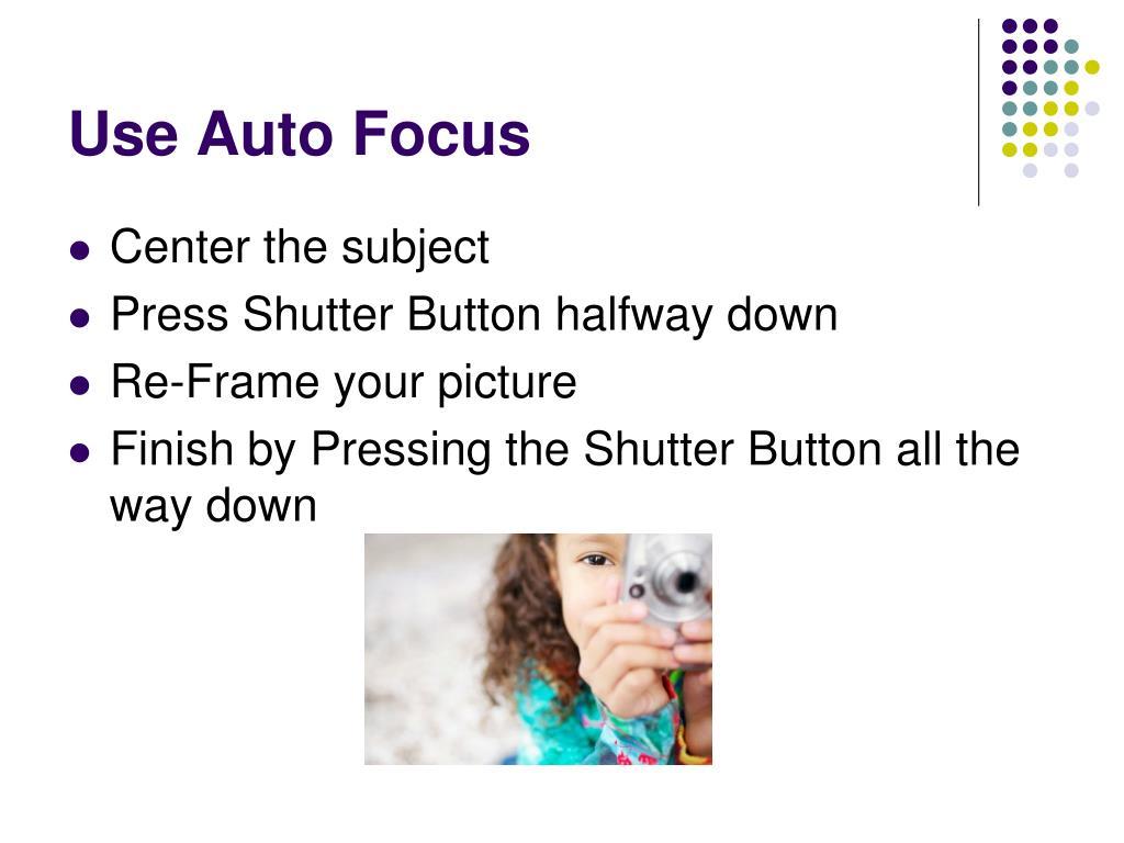 Use Auto Focus