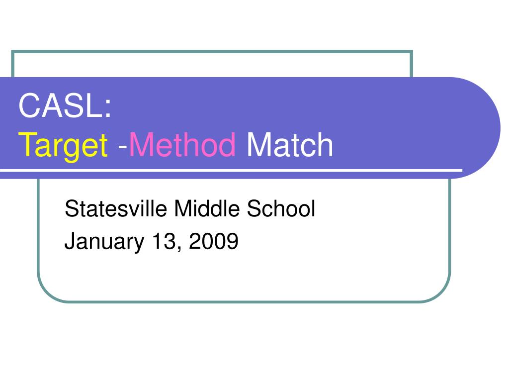 casl target method match l.