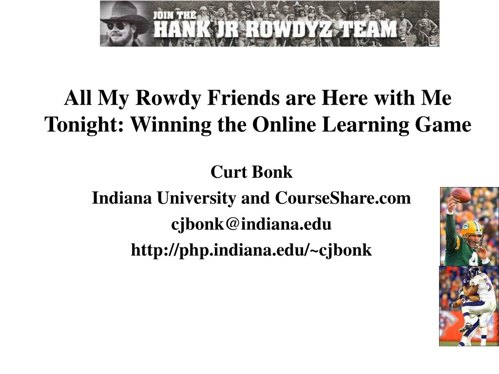 all my rowdy friends are here with me tonight winning the online learning game l.