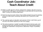cash coordinator job teach about credit