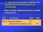 3 adjusting entry booked to reflect the estimate of 5 of ending a r to be uncollectible38
