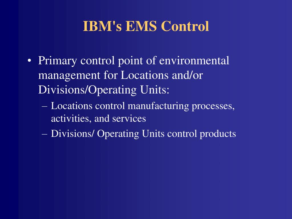 IBM's EMS Control