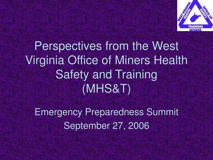 Perspectives from the west virginia office of miners health safety and training mhs t