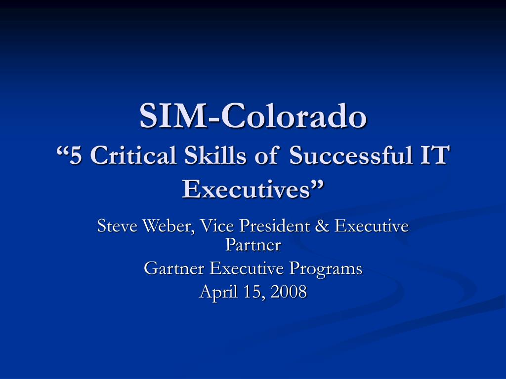 sim colorado 5 critical skills of successful it executives l.