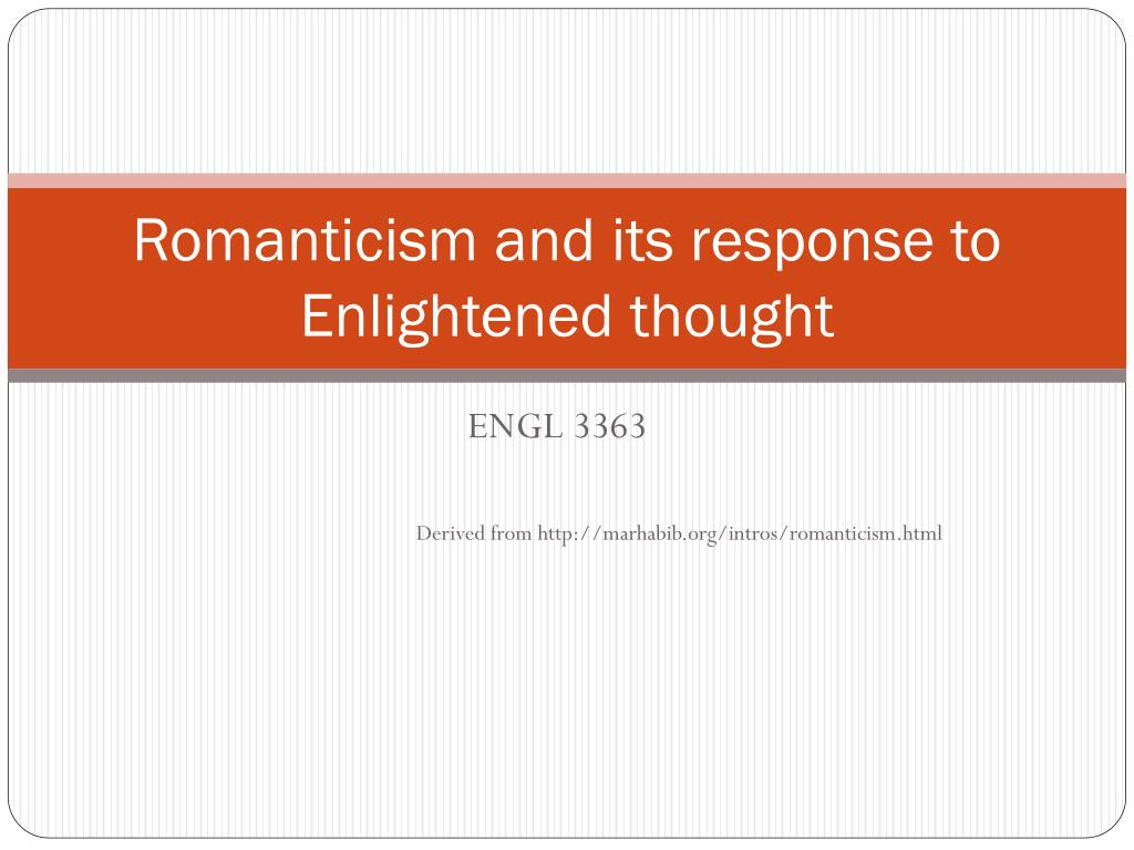 romanticism and its response to enlightened thought l.